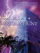 The Elevator ebook by Angela Hunt