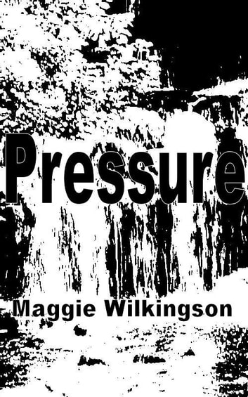 Pressure ebook by Maggie Wilkingson