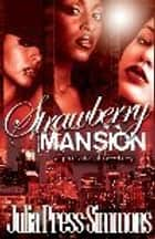 Strawberry Mansion: A Philadelphia Story ebook by Julia Press Simmons
