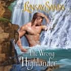 The Wrong Highlander - Highland Brides audiobook by Lynsay Sands