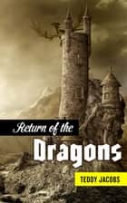 Return of the Dragons (Omnibus) - Two epic fantasy novels collected in one volume eBook von Teddy Jacobs