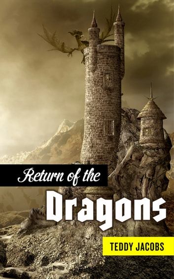 Return of the Dragons (Omnibus) - Two epic fantasy novels collected in one volume ebook by Teddy Jacobs