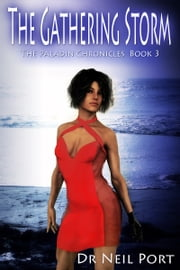 The Gathering Storm Book 3 The Paladin Chronicles ebook by Neil Port
