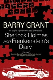 Sherlock Holmes and Frankenstein's Diary ebook by Barry Grant