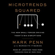 Microtrends Squared - The New Small Forces Driving the Big Disruptions Today audiobook by Mark Penn