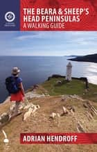 The Beara & Sheep's Head Peninsulas ebook by Adrian Hendroff