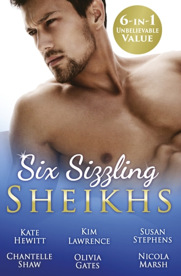 Six Sizzling Sheikhs - 6 Book Box Set 電子書 by Kate Hewitt,Chantelle Shaw,Olivia Gates,Nicola Marsh,Susan Stephens,KIM LAWRENCE
