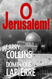 O Jerusalem! ebook by Larry Collins, Dominique Lapierre
