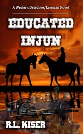 Educated Injun ebook by Russell L Kiser
