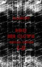 Bibzi der Clown 1-3 Special Edition ebook by A.A. Bort