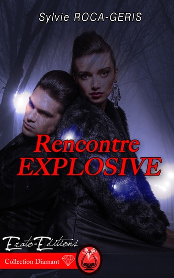 Rencontre Explosive ebook by Sylvie Roca-Geris