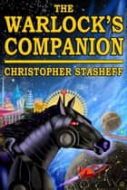 The Warlock's Companion ebook by Christopher Stasheff