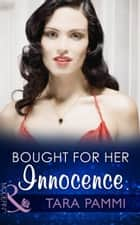 Bought For Her Innocence (Mills & Boon Modern) (Greek Tycoons Tamed, Book 2) 電子書籍 by Tara Pammi