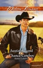 Austin - Second Chance Cowboy eBook by Shelley Galloway