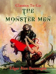 The Monster Men ebook by Edgar Rice Borroughs