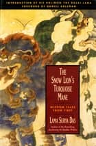 The Snow Lion's Turquoise Mane ebook by Surya Das
