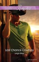 Last Chance Cowboy eBook by Leigh Riker