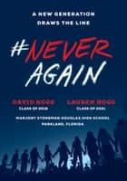 #NeverAgain - A New Generation Draws the Line ebook by David Hogg, Lauren Hogg