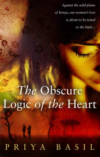 The Obscure Logic of the Heart ebook by Priya Basil