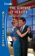The Surprise of Her Life ebook by Helen R. Myers