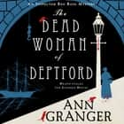 The Dead Woman of Deptford (Inspector Ben Ross mystery 6) - A dark murder mystery set in the heart of Victorian London audiobook by Ann Granger