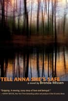 Tell Anna She's Safe ebook by Brenda Missen