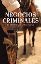 Negocios criminales eBook by Fernando Llano Coll