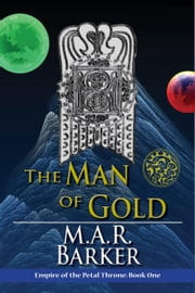 The Man of Gold ebook by M.A.R. Barker