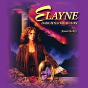 Elayne - Daughter of Avalon ebook by Joan Fericy