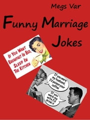 Jokes: Funny Marriage Jokes ebook by Megs Var