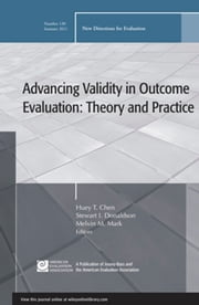 Advancing Validity in Outcome Evaluation: Theory and Practice - New Directions for Evaluation, Number 130 ebook by Huey T. Chen,Stewart I. Donaldson,Melvin M. Mark