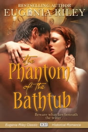THE PHANTOM OF THE BATHTUB ebook by Eugenia Riley