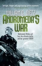 Andromeda's War (Legion of the Damned prequel 3) ebook by William C. Dietz