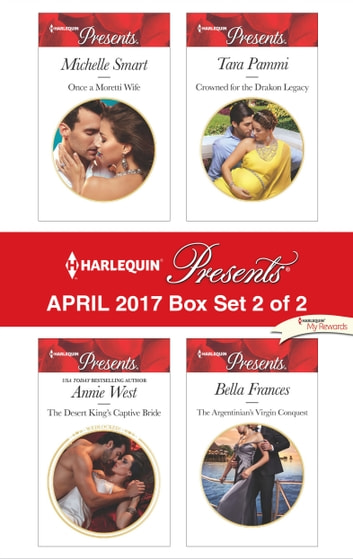 Harlequin Presents April 2017 - Box Set 2 of 2 - An Anthology eBook by Michelle Smart,Annie West,Tara Pammi,Bella Frances