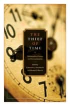 The Thief of Time ebook by Chrisoula Andreou,Mark D. White