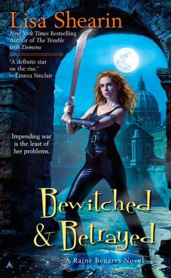 Bewitched & Betrayed ebook by Lisa Shearin
