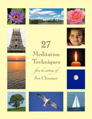 27 Meditation Techniques ebook by Sri Chinmoy