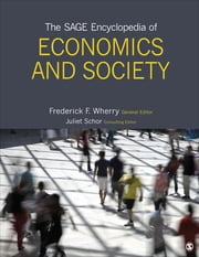 The SAGE Encyclopedia of Economics and Society ebook by Dr. Frederick F. Wherry,Juliet B. Schor