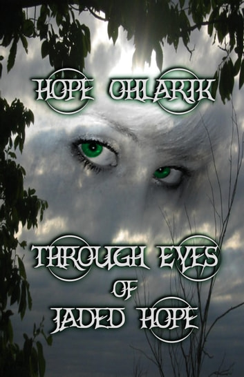 Through Eyes of Jaded Hope ebook by Hope Ohlarik