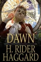 Dawn ebook by H. Rider Haggard