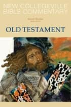 New Collegeville Bible Commentary: Old Testament ebook by Daniel Durken OSB