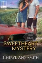 The Sweetheart Mystery ebook by Cheryl Ann Smith