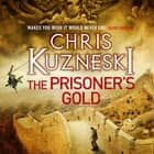 The Prisoner's Gold (The Hunters 3) audiobook by Chris Kuzneski