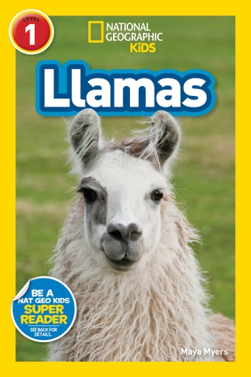 National Geographic Readers: Llamas (L1) ebook by Maya Myers
