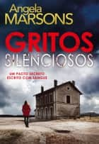 Gritos Silenciosos ebook by Angela Marsons
