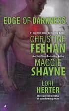 Edge of Darkness ebook by Christine Feehan, Maggie Shayne, Lori Herter