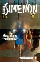 Maigret and the Dead Girl ebook by Georges Simenon, Howard Curtis