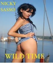 Wild Time: Erotic story ebook by Nicky Sasso