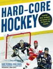 Hard Core Hockey : Essential Skills, Strategies, and Systems from the Sport's Top Coaches: Essential Skills, Strategies, and Systems from the Sport's Top Coaches