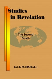 Studies in Revelation: The Second Death ebook by Jack Marshall